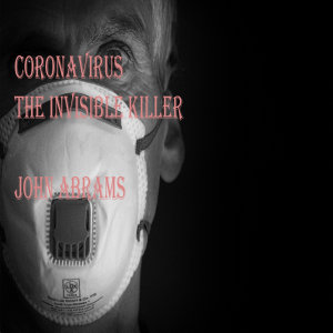 Coronavirus  The Invisible Killer