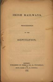 A Report of the Proceedings at Two Public Meetings, Held at the Thatched House Tavern on the 13th and 20th of April, 1839, for the Purpose of Taking Into Consideration the Necessity of Forming Railways Throughout Ireland