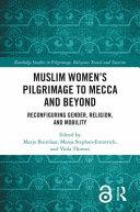 Muslim Women's Pilgrimage to Mecca and Beyond