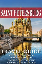 Saint Petersburg Travel Guide 2015: Have an Adventure!