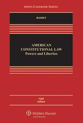 American Constitutional Law: Powers and Liberties, Edition 5