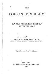 The Poison Problem; Or, The Cause and Cure of Intemperance