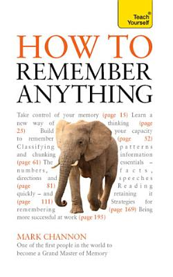 How to Remember Anything  Teach Yourself