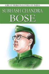 Subhash Chandra Bose: Great Personalities Of India