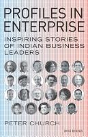 Profiles in Enterprise  Inspiring Stories of Indian Business Leaders PDF