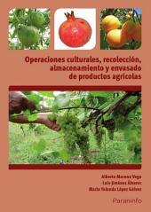 Operacionesculturales,recolección,almacenamientoyenvasadodeproductos agrícolas