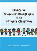 Effective Behaviour Management In The Primary Classroom PDF