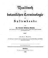Handbuch der botanischen Terminologie und Systemkunde: Band 1,Teil 1