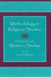 Methodology in Religious Studies: The Interface with Women's Studies