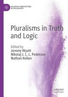 Pluralisms in Truth and Logic PDF