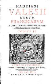 Hadriani Valesii rerum Francicarum usque ad Chlotharii senioris mortem libri VIII.