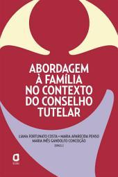 ABORDAGEM À FAMÍLIA NO CONTEXTO DO CONSELHO TUTELAR