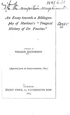 An Essay Towards a Bibliography of Marlowe s  Tragical History of Dr  Faustus