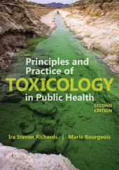 Principles and Practice of Toxicology in Public Health: Edition 2