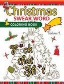 Christmas Swear Word Coloring Book Vol 1