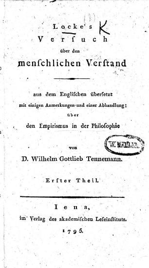 Locke s Versuch   ber den menschlichen Verstand  aus dem Englischen   bersetzt  mit einigen Anmerkungen und einer Abhandlung   ber den Empirismus in der Philosophie von D  W  G  Tennemann PDF