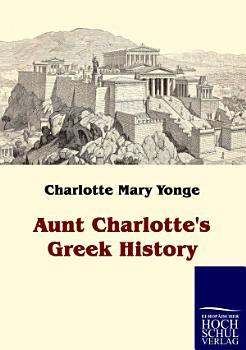 Aunt Charlotte s Greek History PDF
