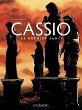 Cassio - tome 4 - Le dernier sang