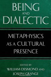 Being and Dialectic: Metaphysics as a Cultural Presence