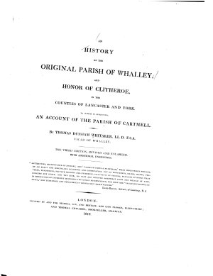 An History of the Original Parish of Whalley, and Honor of Clitheroe