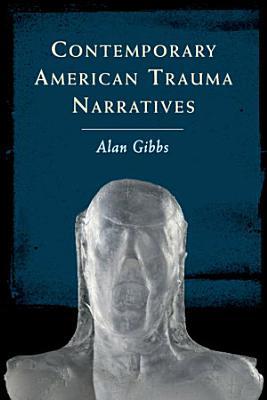 Contemporary American Trauma Narratives PDF