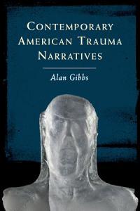 Contemporary American Trauma Narratives Book