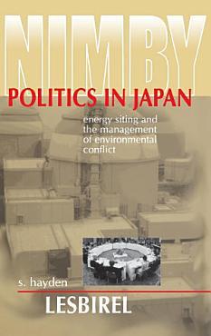 NIMBY Politics in Japan PDF