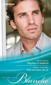 Play-boy et médecin - Pour un baiser de toi