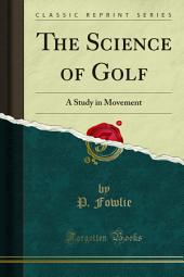 The Science of Golf: A Study in Movement