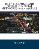 Deep Learning and Dynamic Neural Networks With Matlab PDF