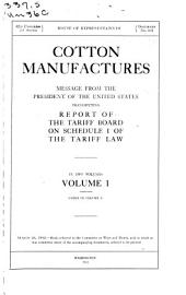 Cotton Manufactures: Message from the President of the United States Transmitting Report of the Tariff Board on Schedule I of the Tariff Law, Volumes 1-2
