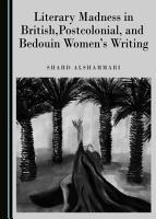 Literary Madness in British  Postcolonial  and Bedouin Women s Writing PDF
