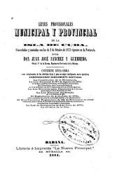 Leyes provisionales municipal y provincial de la isla de Cuba, concordadas y anotadas con las de 2 de octubre de 1877 vigentes en la península
