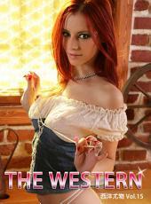 THE WESTERN 西洋尤物 Vol.15