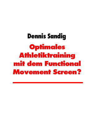 Optimales Athletiktraining mit dem Functional Movement Screen  PDF