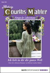 Hedwig Courths-Mahler - Folge 100: Ich lieb in dir die ganze Welt