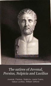 The satires of Juvenal, Persius, Sulpicia and Lucilius