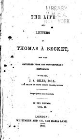 The Life and Letters of Thomas À Becket: Now First Gathered from the Contemporary Historians, Volume 2