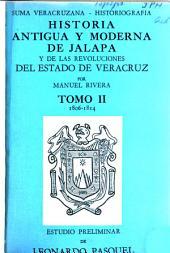 Historia antigua y moderna de Jalapa y de las revoluciones del Estado de Veracruz: Volumen 2