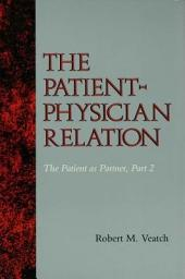 The Patient-Physician Relation: The Patient as Partner, Part 2