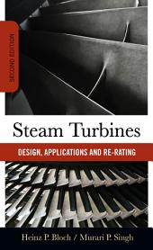 Steam Turbines: Design, Application, and Re-Rating, Edition 2