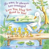 ¡Te amo, te abrazo, leo contigo/Love You, Hug You, Read to You!