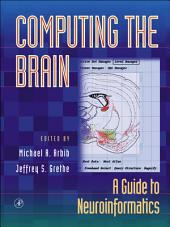 Computing the Brain: A Guide to Neuroinformatics