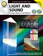 Light and Sound, Grades 6 - 12: Energy, Waves, and Motion