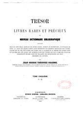 Trésor des livres rares et précieux ou Nouveau dictionnaire bibliographique: Volume5