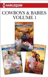 Cowboys & Babies Volume 1 from Harlequin: The Texas Ranger's Twins\A Baby in the Bunkhouse\A Cowgirl's Secret