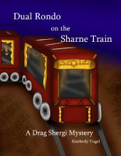 Dual Rondo on the Sharne Train: A Drag Shergi Mystery