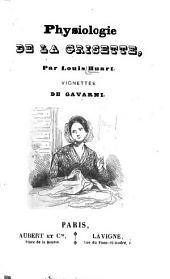 Physiologie de la grisette: Vigrettes de [Paul Guillaume Sulpice Chevalier dit] Gavarni