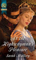 At the Highwayman's Pleasure (Mills & Boon Historical)