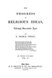 The progress of religious ideas: through successive ages. In three volumes, Volume 2